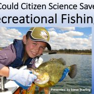 COULD CITIZEN SCIENCE SAVE RECREATIONAL FISHING?